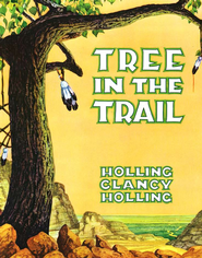 Tree In The Trail, Paperback   -     By: Holling C. Holling