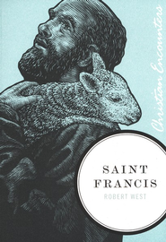 Saint Francis: Christian Encounters Series   -     By: Robert West