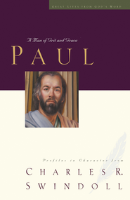 Paul: A Man of Grace and Grit - eBook  -     By: Charles R. Swindoll