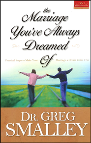 The Marriage You've Always Dreamed Of   -     By: Dr. Greg Smalley