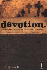 Devotion: A Raw-Truth Journal on Following Jesus   -     By: Mike Yaconelli