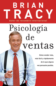 Psicologia de Ventas - The Psychology of Selling (Spanish ed.) - eBook  -     By: Brian Tracy