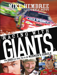 Racing With Giants: How God Can Steer You to the Winner's Circle - eBook  -     By: Mike Hembree