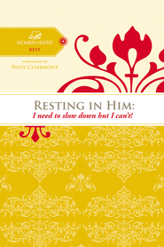 Resting in Him: I need to slow down but I can't! - eBook  -