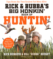 Rick and Bubba's Big Honkin' Book of Huntin': The Two Sexiest Fat Men Alive Talk Hunting - eBook  -     By: Rick Burgess, Bill Bussey
