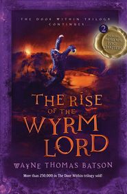 Rise of the Wyrm Lord: The Door Within Trilogy - Book Two - eBook  -     By: Wayne Thomas Batson
