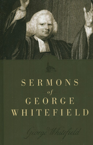 Sermons of George Whitefield  - Slightly Imperfect  -