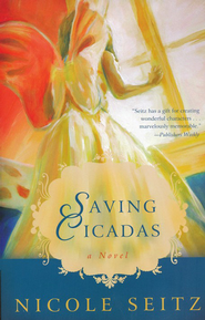 Saving Cicadas - eBook  -     By: Nicole Seitz