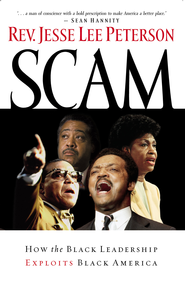 Scam: How the Black Leadership Exploits Black America - eBook  -     By: Rev. Jesse Lee Peterson