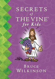 Secrets of the Vine For Kids Book - eBook  -     By: Bruce Wilkinson