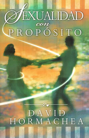Sexualidad con Propósito, eLibro  (Sex with a Purpose, eBook)  -     By: David Hormachea