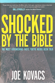 Shocked by the Bible: The Most Astonishing Facts You've Never Been Told - eBook  -     By: Joe Kovacs