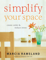 Simplify Your Space: Create Order and Reduce Stress - eBook  -     By: Marcia Ramsland