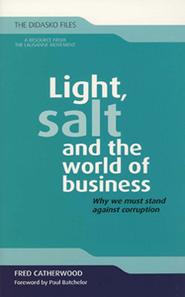 Light, Salt and the World of Business: Why We Must Stand Against Coruption  -     By: Fred Catherwood