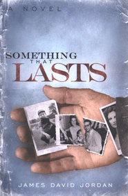 Something That Lasts: a novel - eBook  -     By: James David Jordan