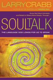 Soul Talk: Speaking with Power Into the Lives of Others - eBook  -     By: Larry Crabb