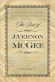The Best of J. Vernon McGee: A Collection of His Best-Loved Sermons, Volume 2 - eBook  -     By: J. Vernon McGee