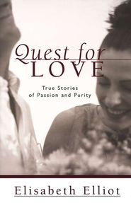 Quest for Love: True Stories of Passion and Purity - Slightly Imperfect  -