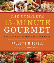 The Complete 15-Minute Gourmet: Creative Cuisine Made Fast and Fresh - eBook  -     By: Paulette Mitchell