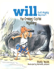 The Creepy Caves Mystery: Will, God's Mighty Warrior - eBook  -     By: Sheila Walsh