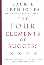 The Four Elements of Success: A Simple Personality Profile that will Transform Your Team - eBook  -     By: Laurie Beth Jones