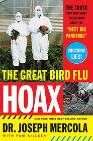 The Great Bird Flu Hoax: The Truth They Don't Want You to Know About the Next Big Pandemic - eBook  -     By: Dr. Joseph Mercola