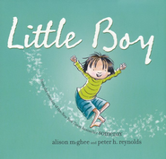 Little Boy  -     By: Alison McGhee     Illustrated By: Peter H. Reynolds