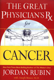 The Great Physician's Rx for Cancer - eBook  -     By: Jordan S. Rubin, David M. Remedios