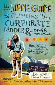 The Hippie Guide to Climbing the Corporate Ladder & Other Mountains: How JanSport Makes It Happen - eBook  -     By: Skip Yowell