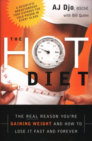 The Hot Diet: The Real Reason You're Gaining Weight . . . and How to Lose It Fast and Forever - eBook  -     By: Aj Djo