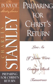 The In Touch Study Series: Preparing for Christ's Return - eBook  -     By: Charles F. Stanley
