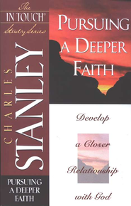 The In Touch Study Series: Pursuing a Deeper Faith - eBook  -     By: Charles F. Stanley