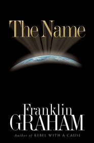 The Name - eBook  -     By: Franklin Graham