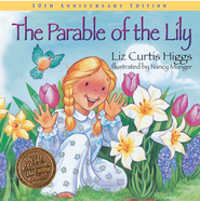 The Parable of the Lily: Special 10th Anniversary Edition - eBook  -     By: Liz Curtis Higgs