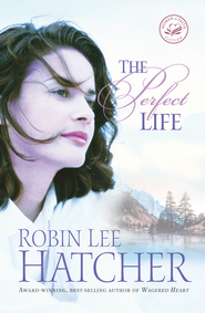 The Perfect Life - eBook  -     By: Robin Lee Hatcher