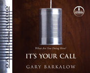 It's Your Call: What Are You Doing Here? - Unabridged Audiobook  [Download] -     Narrated By: Gary Barkalow     By: Gary Barkalow