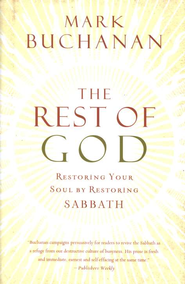 The Rest of God: Restoring Your Soul by Restoring Sabbath - eBook  -     By: Mark Buchanan