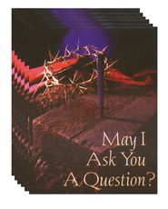May I Ask You a Question? - Crown of Thorns  Pack of 25   -