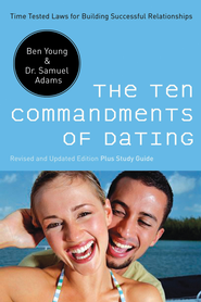 The Ten Commandments of Dating: Time-Tested Laws for Building Successful Relationships - eBook  -     By: Ben Young, Dr. Samuel Adams
