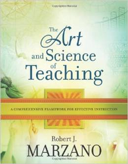 The Art and Science of Teaching: A Comprehensive Framework for Effective Instruction  -     By: Robert J. Marzano