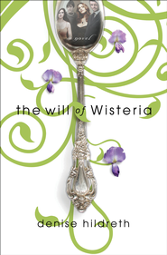 The Will of Wisteria - eBook  -     By: Denise Hildreth