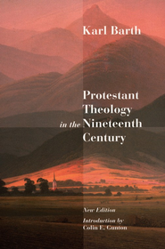 Protestant Theology in the Nineteenth Century   -     By: Karl Barth
