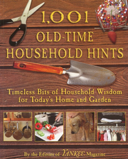 1,001 Old-Time Household Hints: Timeless Bits of  Household Wisdom for Today's Home and Garden  -     By: Editors of YANKEE Magazine