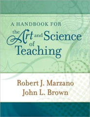 A Handbook for the Art and Science of Teaching  -     By: Robert J. Marzano
