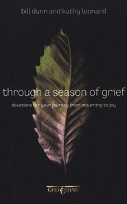 Through a Season of Grief: Devotions for Your Journey from Mourning to Joy - eBook  -     By: Bill Dunn, Kathy Leonard
