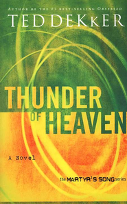 Thunder of Heaven: Newly Repackaged Novel from The Martyr's Song Series - eBook  -     By: Ted Dekker