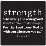 Be Strong and Courageous Magnet  -