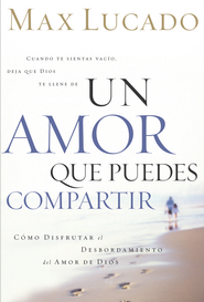 Un Amor que Puedes Compartir (A Love Worth Giving) - eBook  -     By: Max Lucado