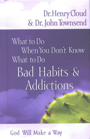 What to Do When You Don't Know What to Do: Bad Habits & Addictions - eBook  -     By: Dr. Henry Cloud, Dr. John Townsend