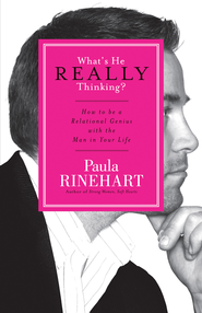 What's He Really Thinking?: How to Be a Relational Genius with the Man in Your Life - eBook  -     By: Paula Rinehart